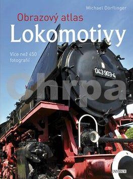 Michael Dörflinger: Obrazový atlas. Lokomotivy cena od 359 Kč