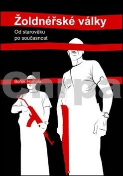 Bořek Homola: Žoldnéřské války cena od 132 Kč