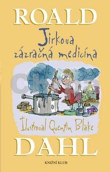 Roald Dahl: Jirkova zázračná medicína cena od 135 Kč
