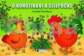 Veronika Čtvrtečková: O kohútikovi a sliepočke cena od 67 Kč