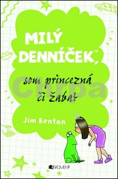 Jim Benton: Milý denníček, som princezná či žaba? cena od 94 Kč