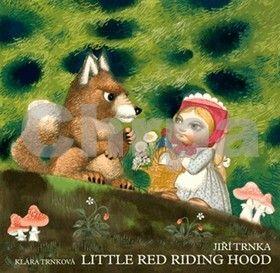 Jiří Trnka, Klára Trnková: Little Red Riding Hood / Červená karkulka anglicky - prostorové leporelo s loutkami cena od 160 Kč