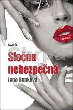 Jana Benková: Slečna nebezpečná cena od 171 Kč