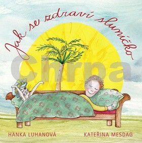 Hana Luhanová, Kateřina Mesdag: Jak se zdraví sluníčko cena od 186 Kč