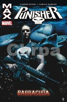 Garth Ennis, Goran Parlov: Punisher MAX: Barracuda cena od 271 Kč