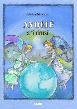 Gabriela Brůžičková: Andělé a ti druzí cena od 187 Kč