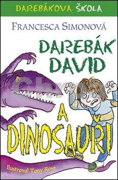 Francesca Simon: Darebák David a dinosauři cena od 96 Kč