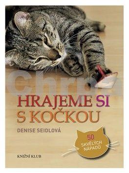 Denise Seidlová: Hrajeme si s kočkou cena od 212 Kč