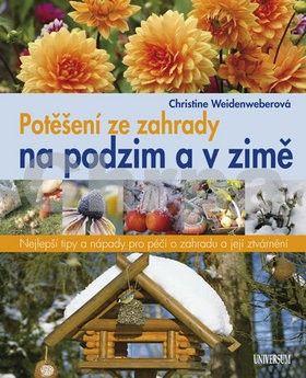 Christine Weidenweber: Potěšení ze zahrady na podzim a v zimě cena od 279 Kč