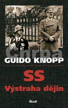 Guido Knopp: SS - Výstraha dějin cena od 0 Kč