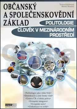 Marek Moudrý, Tereza Köhlerová: Politologie a člověk v mezinárodním prostředí - Občanský a společenskovědní základ cena od 220 Kč