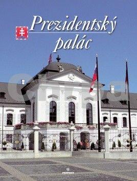 Štefan Holčík, Ján Čomaj: Prezidentský palác cena od 175 Kč