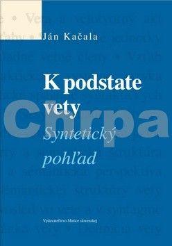 Ján Kačala: K podstate vety cena od 174 Kč
