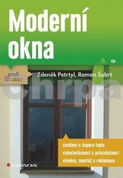 Zdeněk Petrtyl, Roman Šubrt: Moderní okna cena od 134 Kč