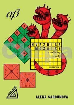 Šarounová Alena: Hvězdice, mozaiky a další hry s čísly - Alfabetík 3 cena od 76 Kč