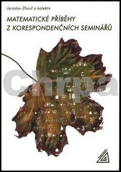 Jaroslav Zhouf: Matematické příběhy z korespondenčních seminářů cena od 130 Kč