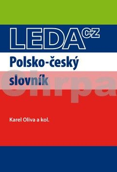 Karel Oliva, Kolektiv: Polsko-český slovník - 3. vydání cena od 551 Kč
