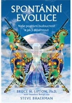 Bruce H. Lipton, Steve Bhaerman: Spontánní evoluce cena od 142 Kč