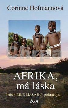 Corinne Hofmann: Afrika, má láska cena od 199 Kč