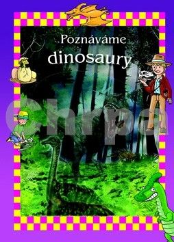 Poznáváme dinosaury cena od 83 Kč