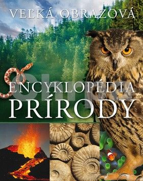 Svojtka Veľká obrazová encyklopédia prírody cena od 582 Kč