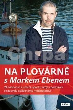 Marek Eben: Na plovárně s Markem Ebenem cena od 277 Kč