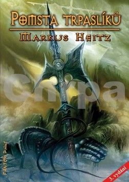 Markus Heitz: Trpaslíci 3 - Pomsta trpaslíků - 3. vydání cena od 225 Kč