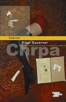 Rikki Ducornet: Kabinet cena od 178 Kč