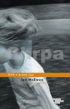 Ian McEwan: Dítě v pravý čas cena od 79 Kč