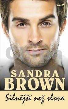 Sandra Brown: Silnější než slova cena od 0 Kč