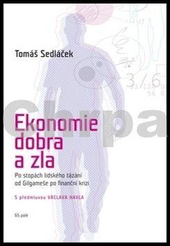 Tomáš Sedláček: Ekonomie dobra a zla cena od 302 Kč