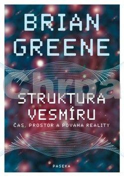 Brian  Greene: Struktura vesmíru cena od 0 Kč