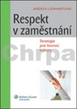 Andrea Lienhartová: Respekt v zaměstnání cena od 255 Kč