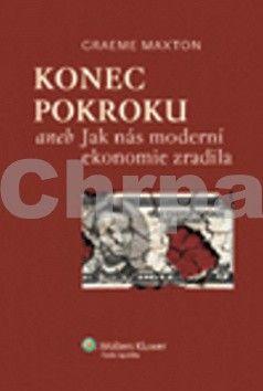Wolters Kluwer Konec pokroku aneb Jak nás moderní ekonomie zradila cena od 330 Kč