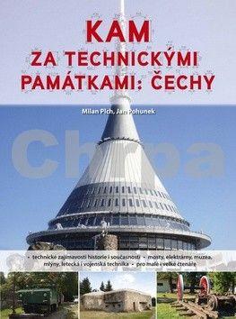 Milan Plch, Jan Pohunek: Kam za technickými památkami: Čechy cena od 242 Kč