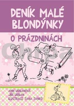 Urban Jiří, Urbanová Ann: Deník malé blondýnky - O prázdninách cena od 99 Kč