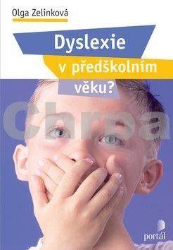 Olga Zelinková: Dyslexie v předškolním věku? cena od 168 Kč