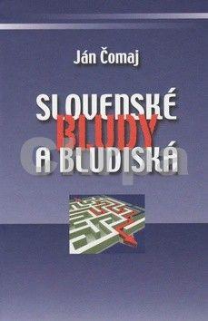 Ján Čomaj: Slovenské bludy a bludiská cena od 126 Kč