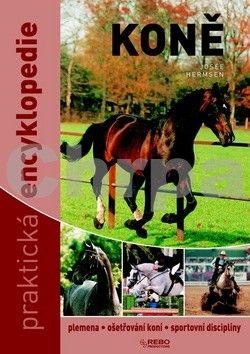 Josée Hermsen: Koně praktická encyklopedie cena od 154 Kč