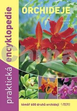 Zdeněk Ježek: Orchideje - Praktická encyklopedie - téměř 600 druhů orchidejí - 6. vydání cena od 33 Kč
