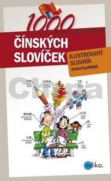 Petra Ťuplíková: 1000 čínských slovíček cena od 153 Kč