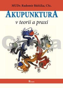 Radomír Růžička: Akupunktura v teorii a praxi cena od 378 Kč