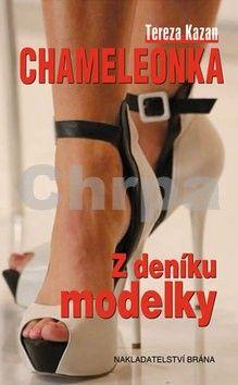 Tereza Kazan: Chameleonka - Z deníku modelky cena od 0 Kč