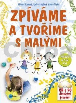 Milena Raková, Alena Tichá, Ljuba Štíplová: Zpíváme a tvoříme s malými cena od 203 Kč