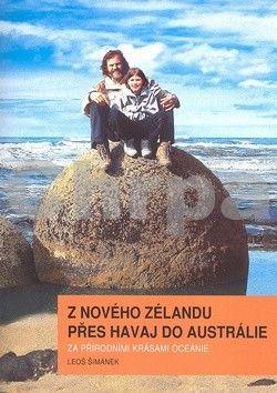 Leoš Šimánek: Z Nového Zélandu přes Havaj do Austrálie. Za přírodními krásami Oceánie cena od 348 Kč