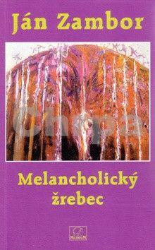 Ján Zambor: Melancholický žrebec cena od 101 Kč