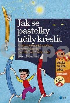 Jiřina Bednářová: Jak se pastelky učily kreslit cena od 108 Kč