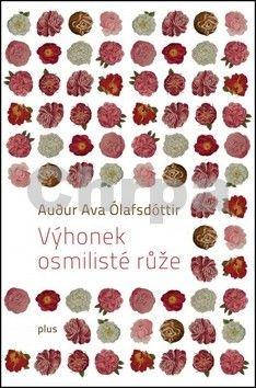 Audur Ava Ólafsdóttir: Výhonek osmilisté růže cena od 67 Kč