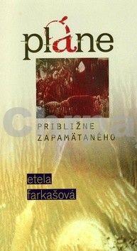 Etela Farkašová: Pláne približne zapamätaného cena od 127 Kč