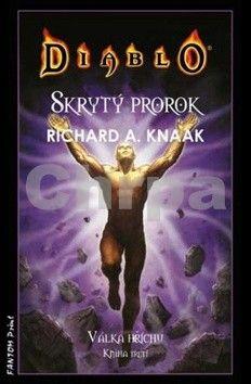 Richard Knaak: Diablo - Skrytý prorok - Válka hříchu 3 cena od 161 Kč